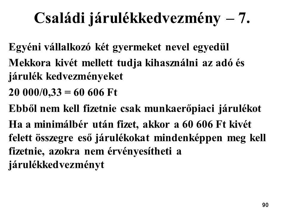 Családi járulékkedvezmény – 7.