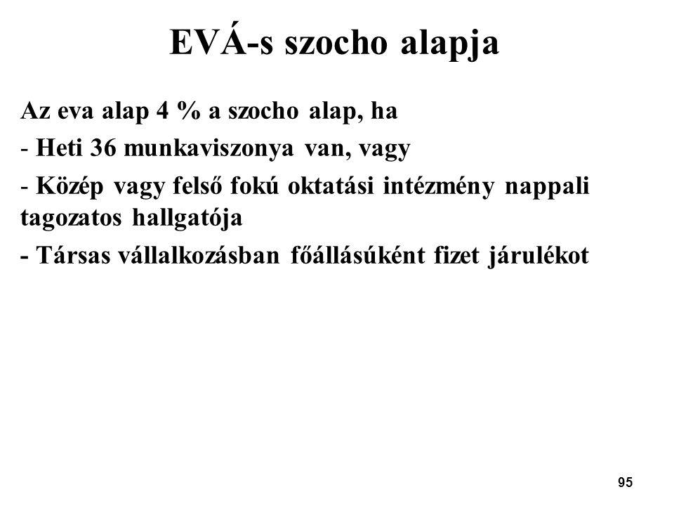 EVÁ-s szocho alapja Az eva alap 4 % a szocho alap, ha