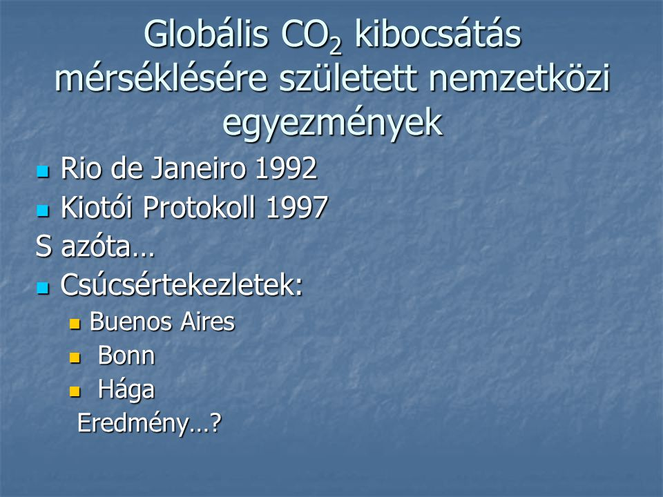 Globális CO2 kibocsátás mérséklésére született nemzetközi egyezmények
