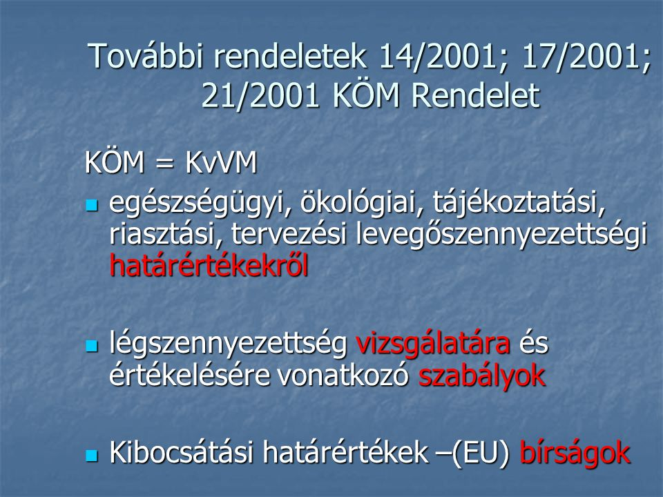 További rendeletek 14/2001; 17/2001; 21/2001 KÖM Rendelet