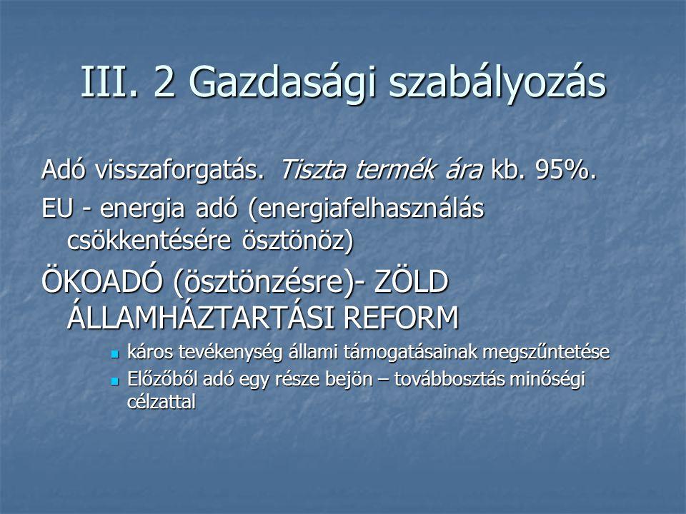 III. 2 Gazdasági szabályozás