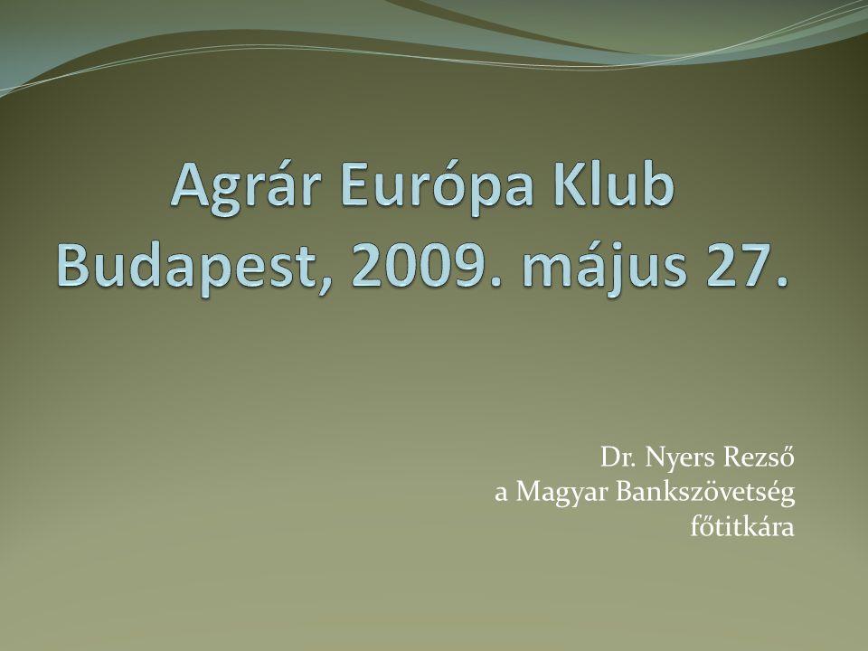 Agrár Európa Klub Budapest, 2009. május 27.