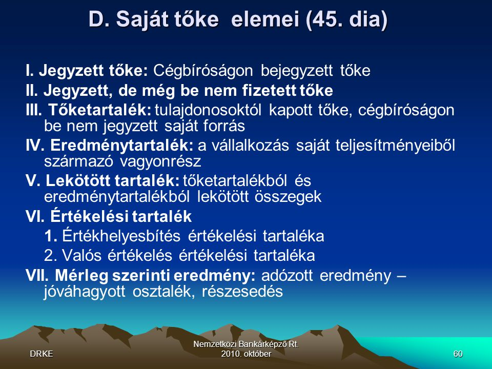 D. Saját tőke elemei (45. dia)