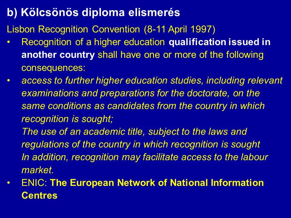 b) Kölcsönös diploma elismerés