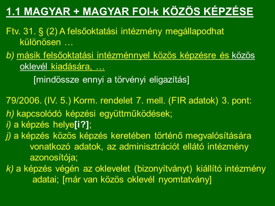 1.1 MAGYAR + MAGYAR FOI-k KÖZÖS KÉPZÉSE