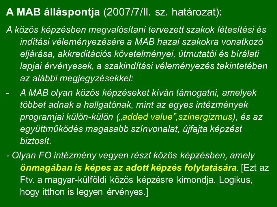A MAB álláspontja (2007/7/II. sz. határozat):