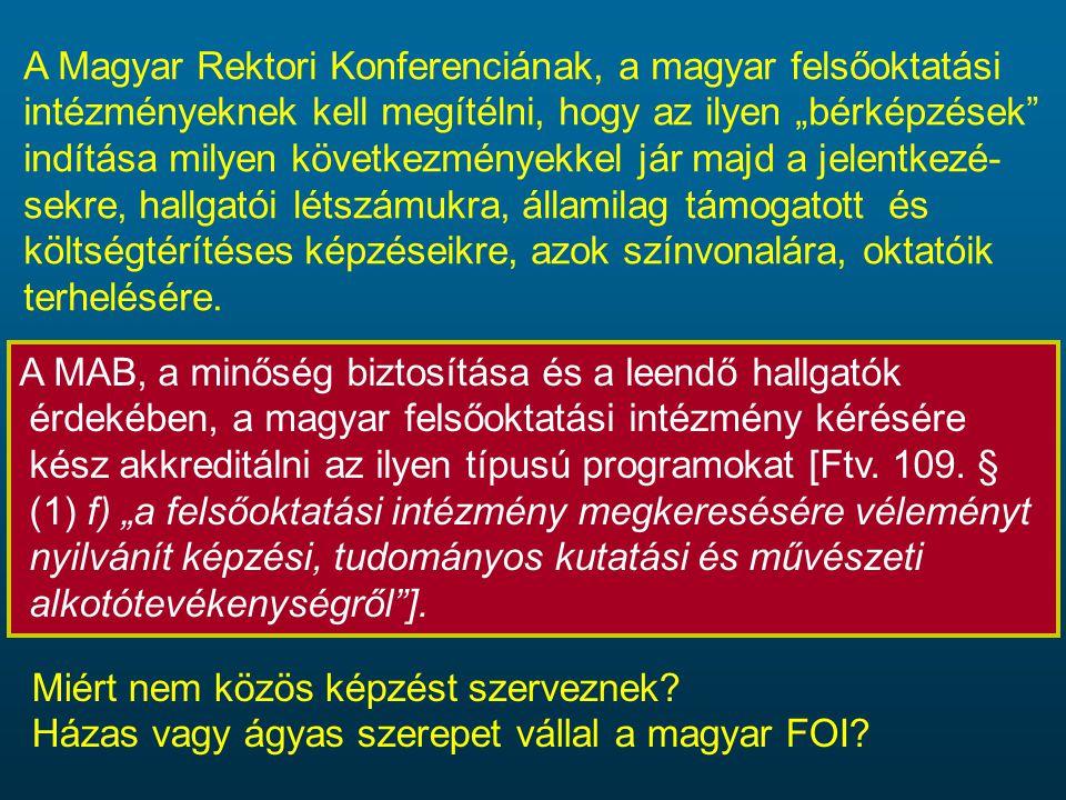 """A Magyar Rektori Konferenciának, a magyar felsőoktatási intézményeknek kell megítélni, hogy az ilyen """"bérképzések indítása milyen következményekkel jár majd a jelentkezé-sekre, hallgatói létszámukra, államilag támogatott és költségtérítéses képzéseikre, azok színvonalára, oktatóik terhelésére."""