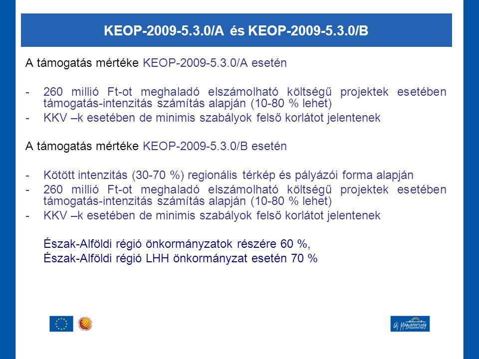 KEOP-2009-5.3.0/A és KEOP-2009-5.3.0/B A támogatás mértéke KEOP-2009-5.3.0/A esetén.