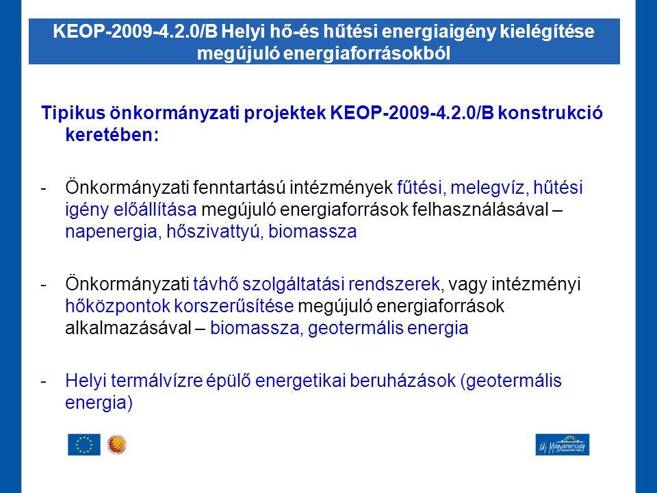 KEOP-2009-4.2.0/B Helyi hő-és hűtési energiaigény kielégítése megújuló energiaforrásokból