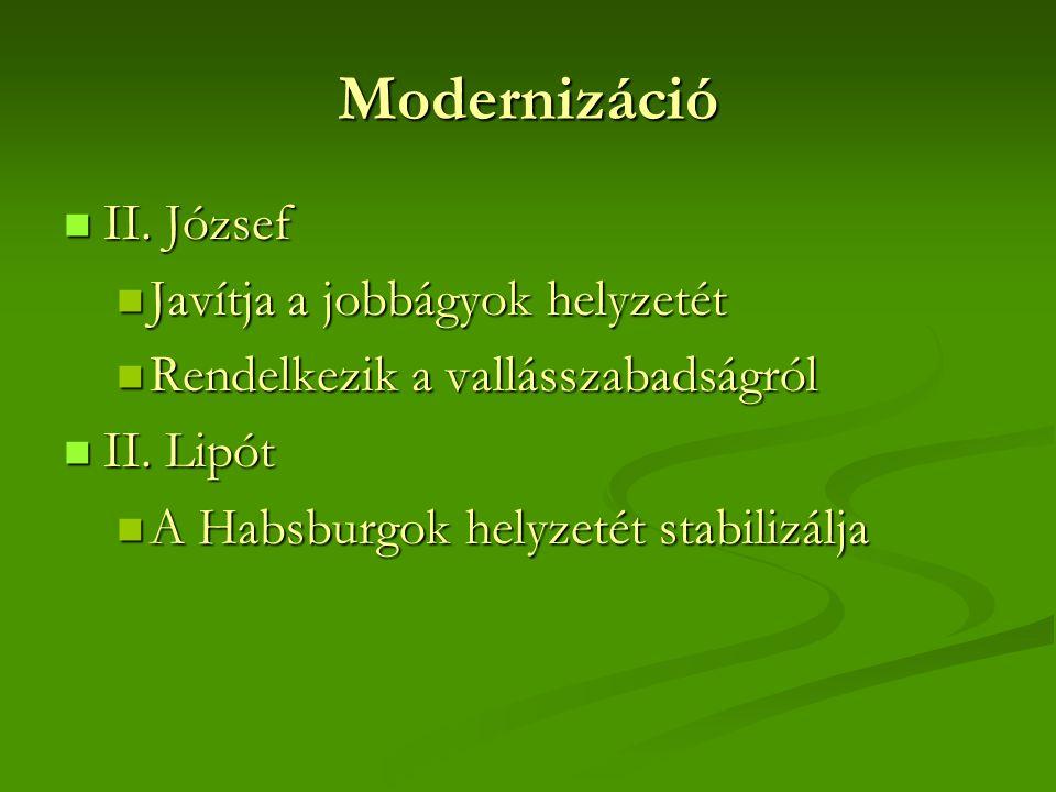 Modernizáció II. József Javítja a jobbágyok helyzetét