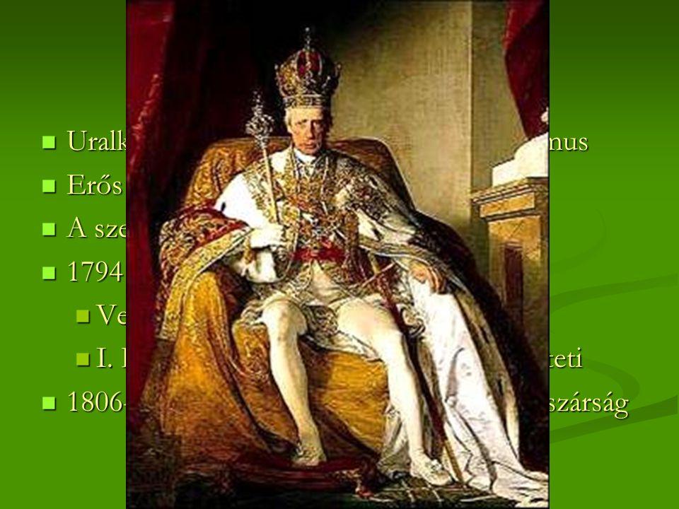 I. Ferenc- 1825-ig Uralkodása idején visszatér az abszolutizmus