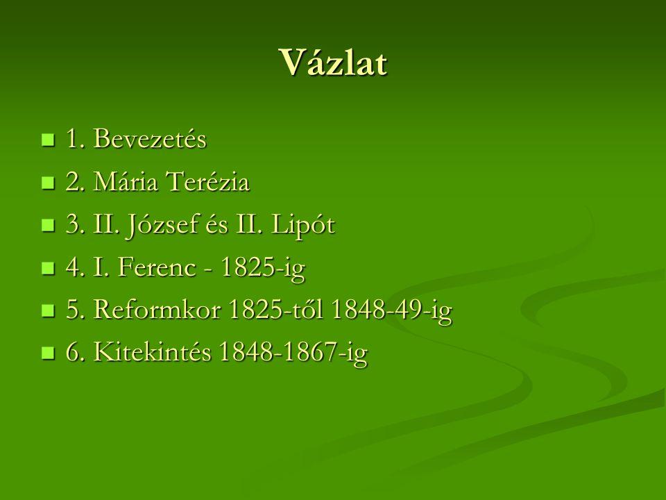 Vázlat 1. Bevezetés 2. Mária Terézia 3. II. József és II. Lipót
