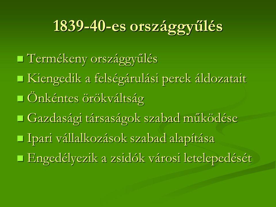 1839-40-es országgyűlés Termékeny országgyűlés