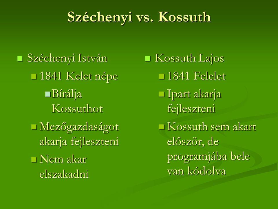 Széchenyi vs. Kossuth Széchenyi István 1841 Kelet népe