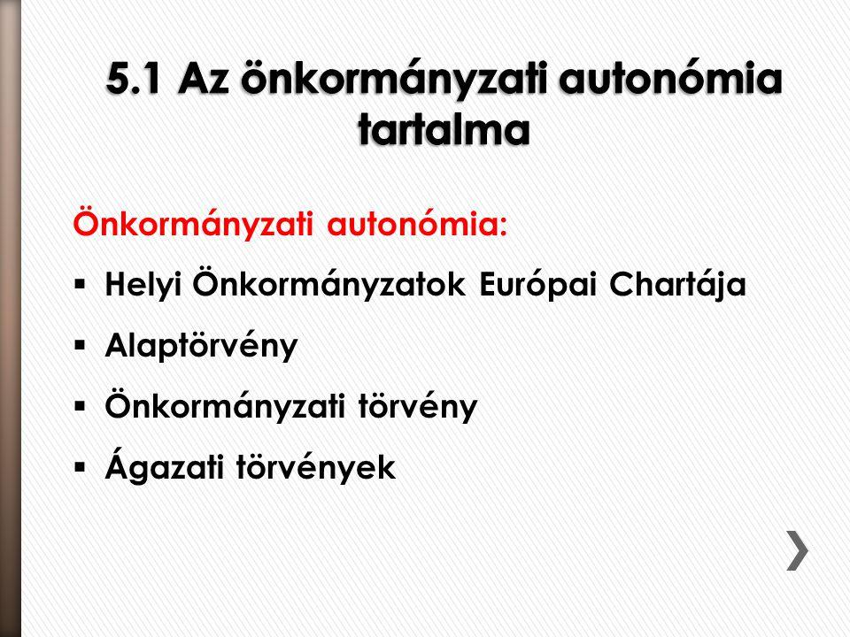 5.1 Az önkormányzati autonómia tartalma