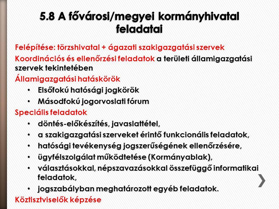 5.8 A fővárosi/megyei kormányhivatal feladatai