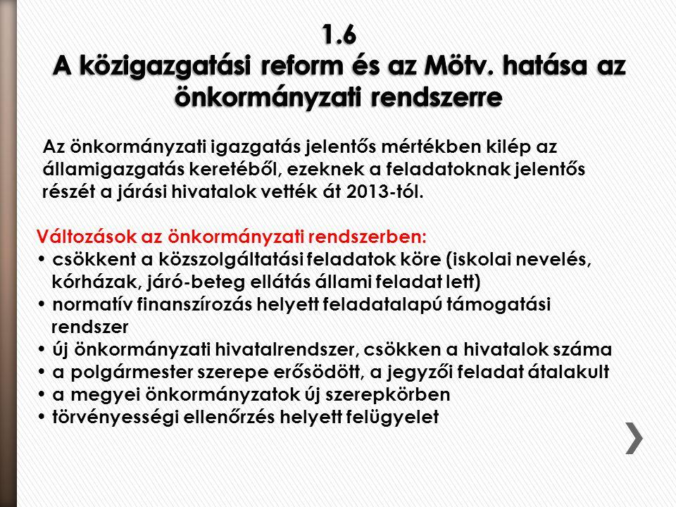 1. 6 A közigazgatási reform és az Mötv