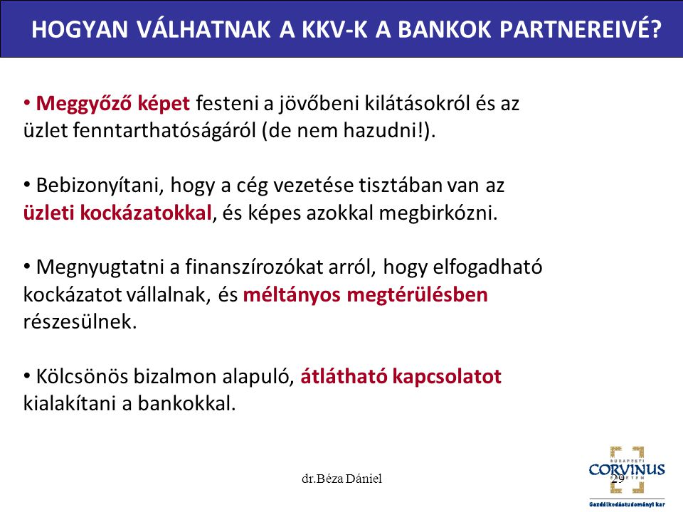 HOGYAN VÁLHATNAK A KKV-K A BANKOK PARTNEREIVÉ