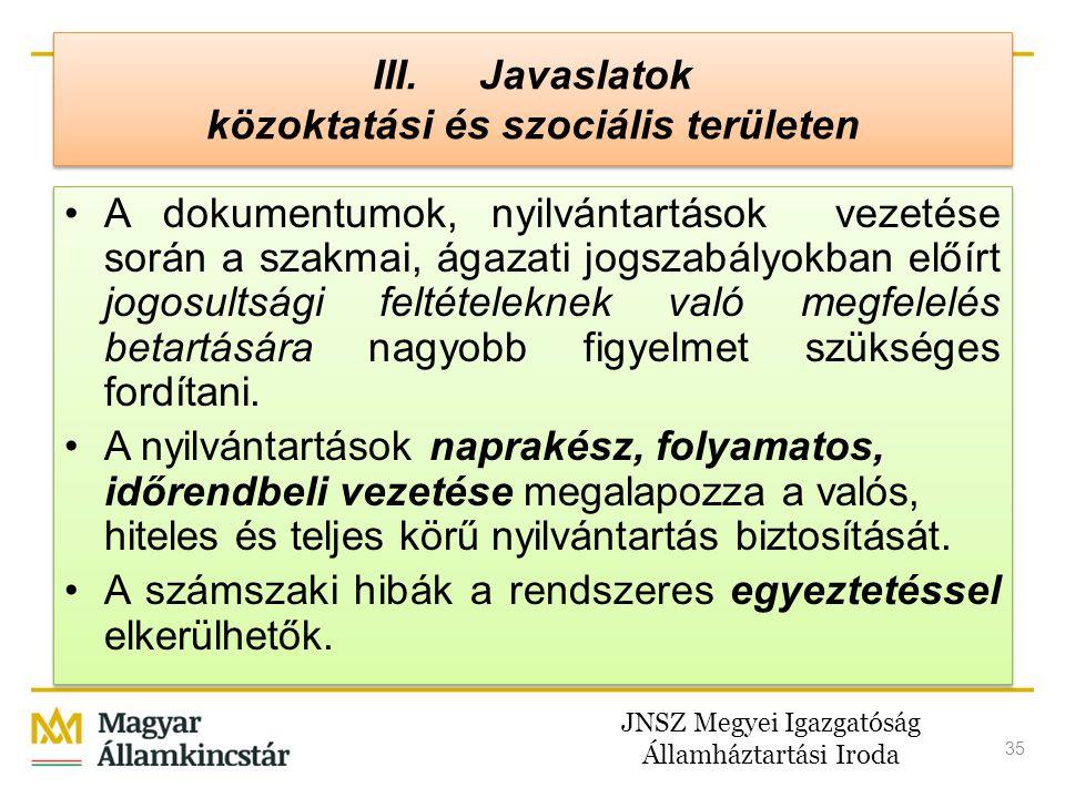 III. Javaslatok közoktatási és szociális területen