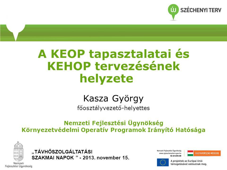 A KEOP tapasztalatai és KEHOP tervezésének helyzete