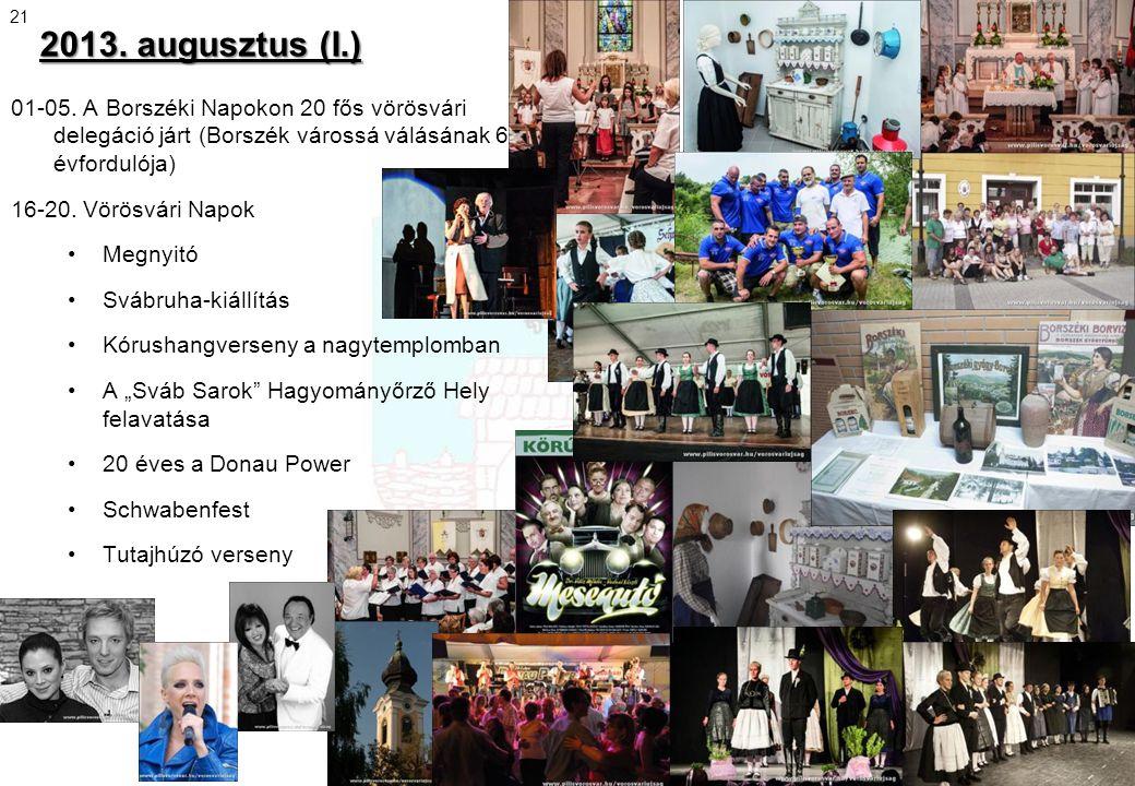 21 2013. augusztus (I.) 01-05. A Borszéki Napokon 20 fős vörösvári delegáció járt (Borszék várossá válásának 60. évfordulója)