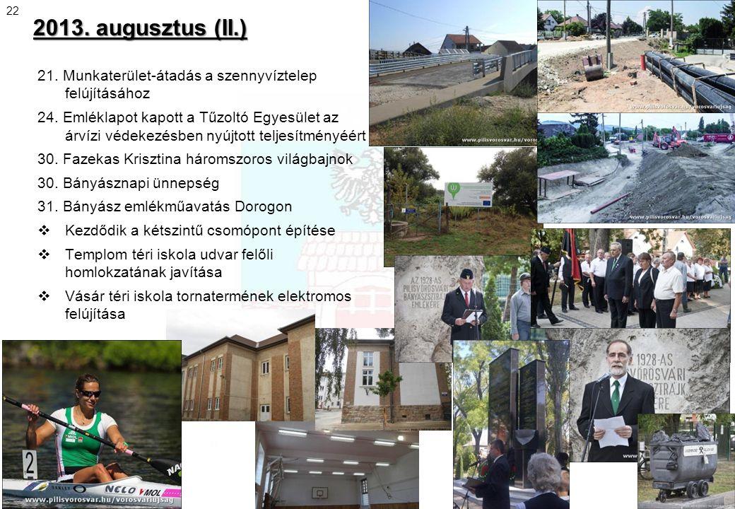 22 2013. augusztus (II.) 21. Munkaterület-átadás a szennyvíztelep felújításához.