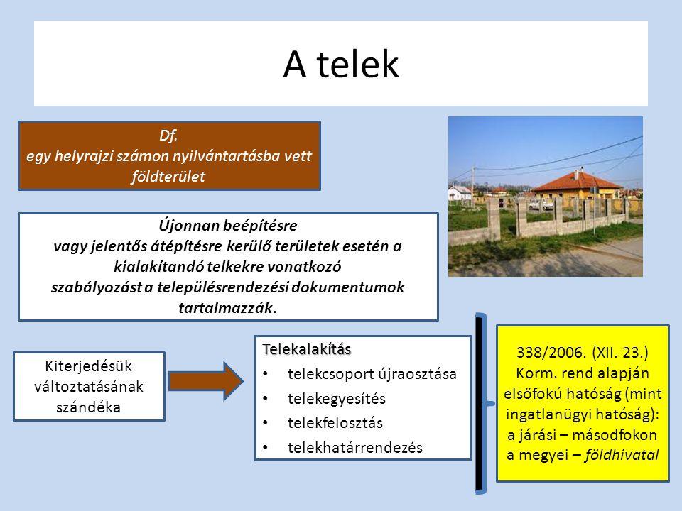 A telek Df. egy helyrajzi számon nyilvántartásba vett földterület