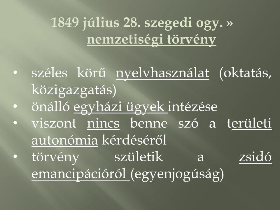 1849 július 28. szegedi ogy. » nemzetiségi törvény