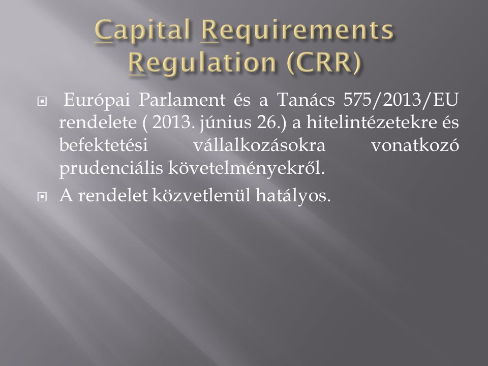 Capital Requirements Regulation (CRR)