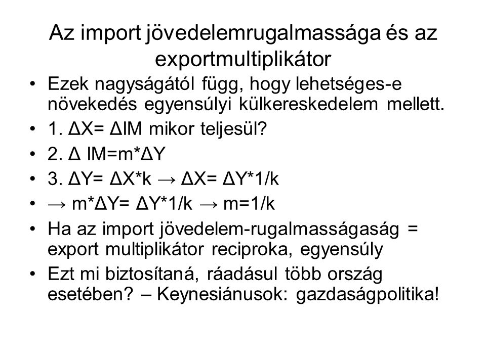 Az import jövedelemrugalmassága és az exportmultiplikátor