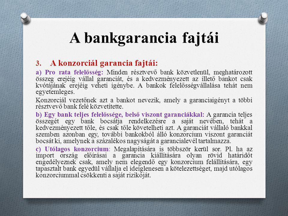 A bankgarancia fajtái A konzorciál garancia fajtái: