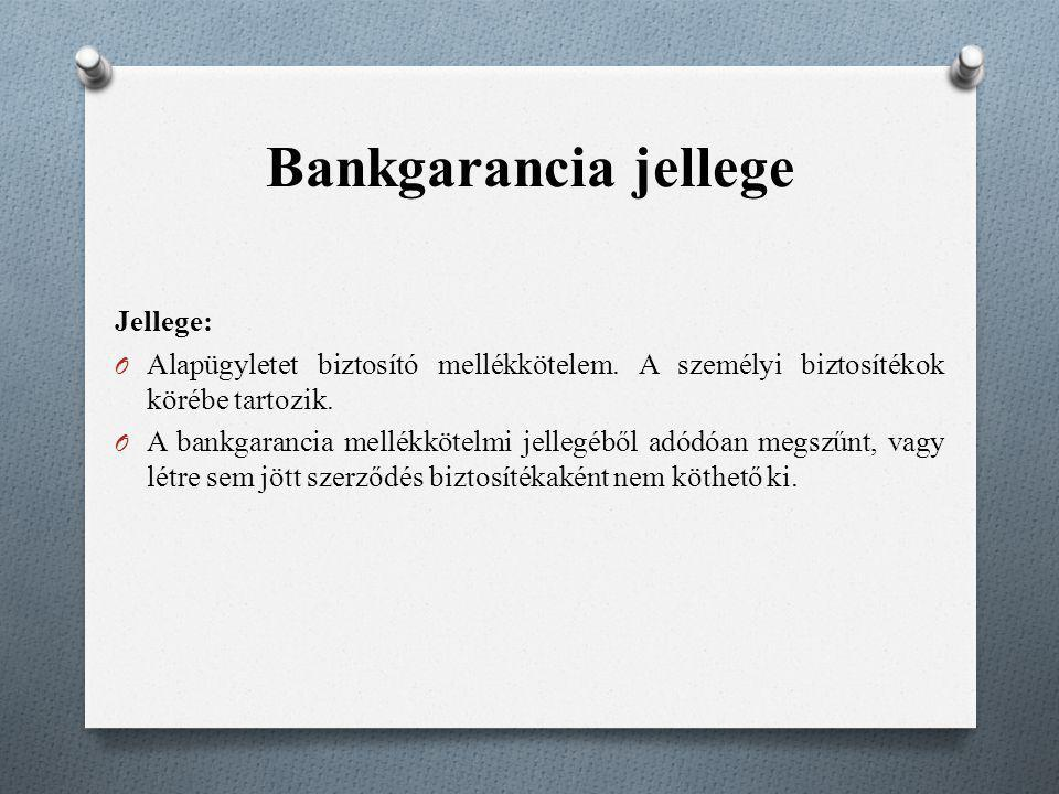 Bankgarancia jellege Jellege: