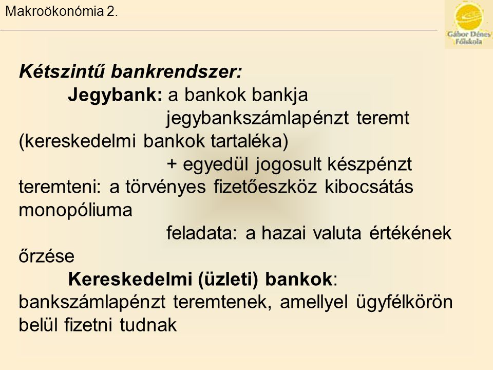 Kétszintű bankrendszer: Jegybank: a bankok bankja