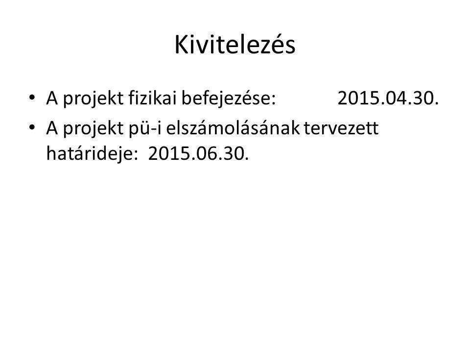 Kivitelezés A projekt fizikai befejezése: 2015.04.30.