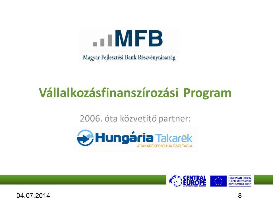 Vállalkozásfinanszírozási Program 2006. óta közvetítő partner: