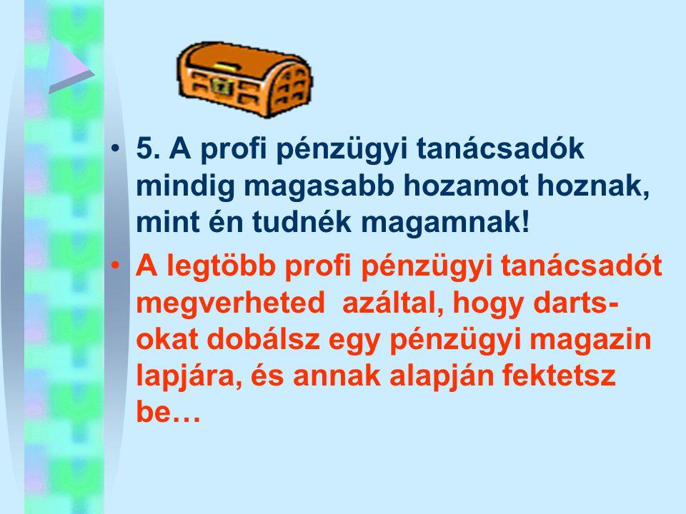 5. A profi pénzügyi tanácsadók mindig magasabb hozamot hoznak, mint én tudnék magamnak!