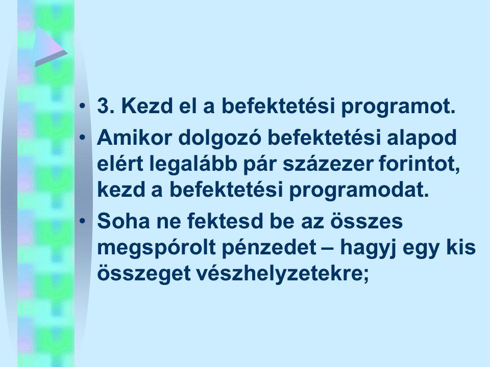 3. Kezd el a befektetési programot.