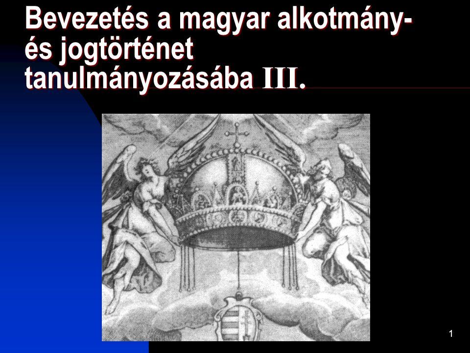 Bevezetés a magyar alkotmány- és jogtörténet tanulmányozásába III.