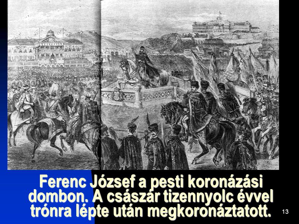 Ferenc József a pesti koronázási dombon
