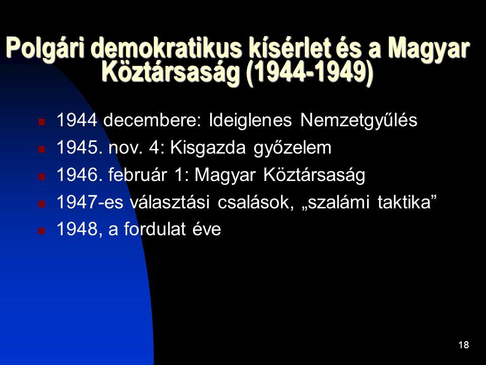 Polgári demokratikus kísérlet és a Magyar Köztársaság (1944-1949)