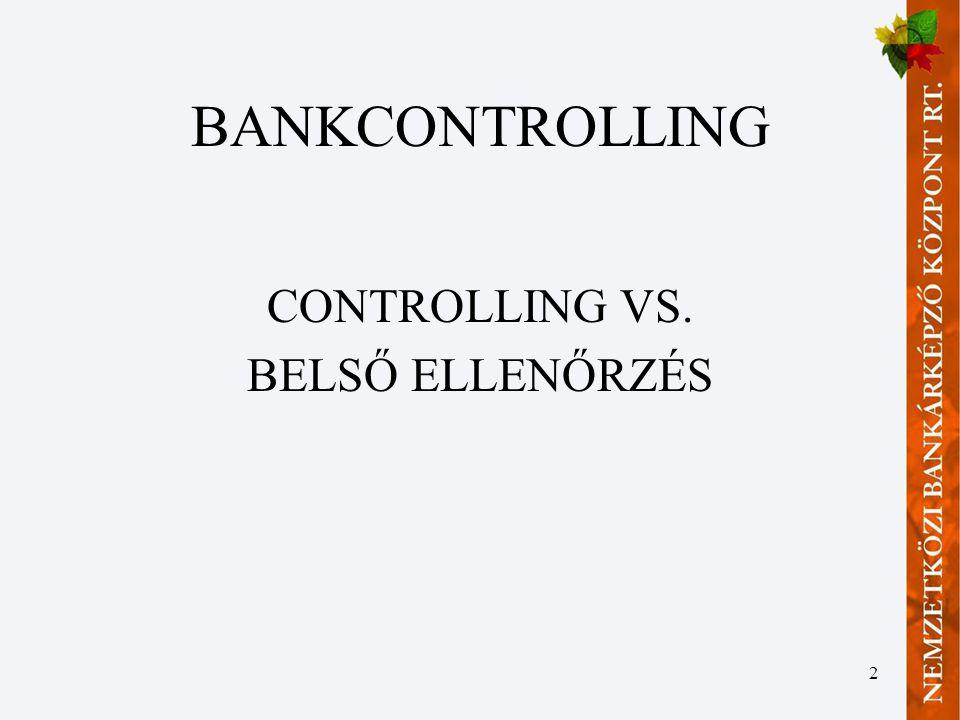 BANKCONTROLLING CONTROLLING VS. BELSŐ ELLENŐRZÉS