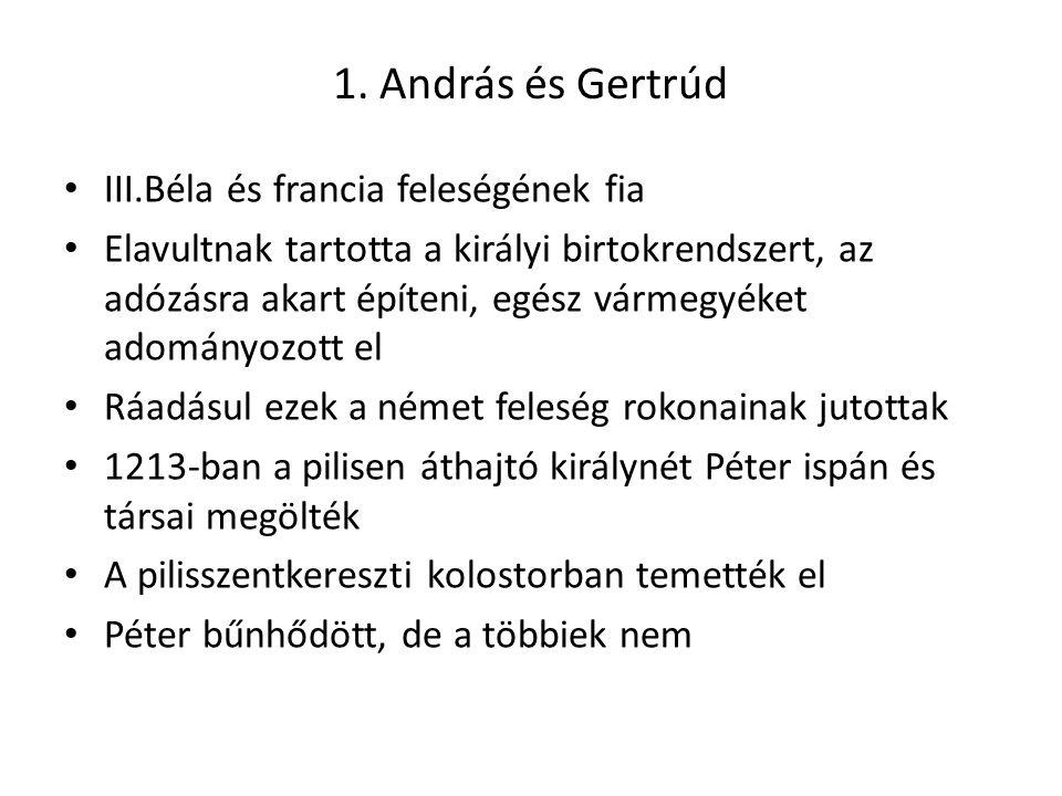 1. András és Gertrúd III.Béla és francia feleségének fia