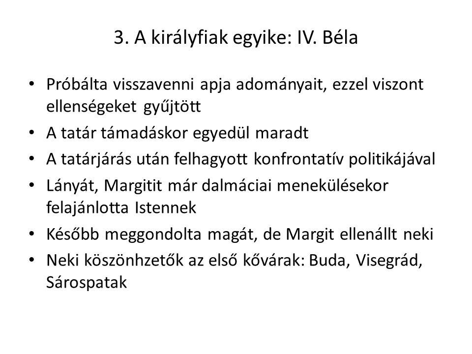 3. A királyfiak egyike: IV. Béla