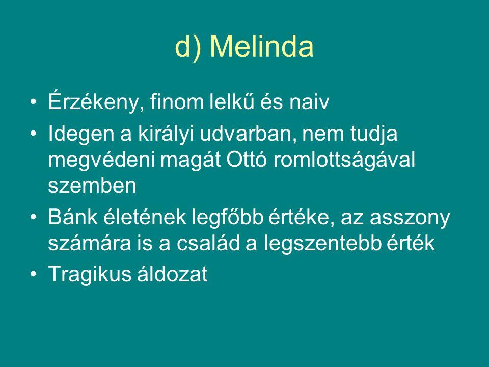 d) Melinda Érzékeny, finom lelkű és naiv