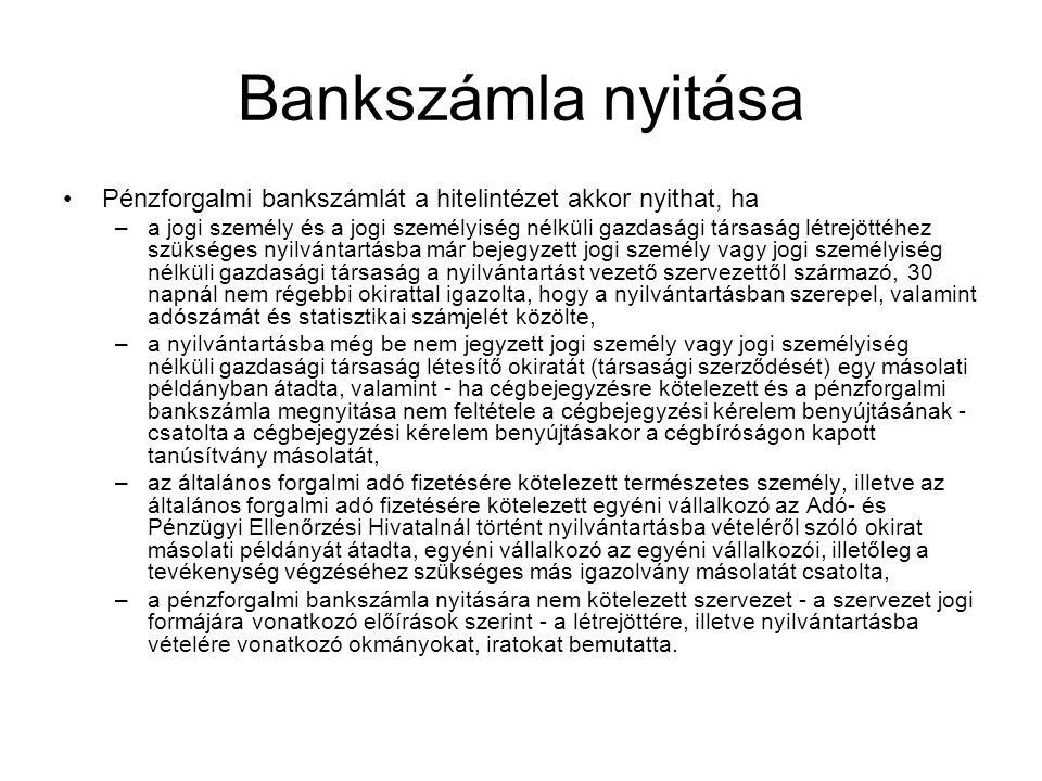 Bankszámla nyitása Pénzforgalmi bankszámlát a hitelintézet akkor nyithat, ha.