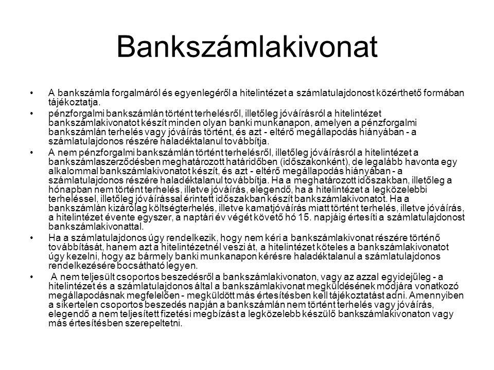 Bankszámlakivonat A bankszámla forgalmáról és egyenlegéről a hitelintézet a számlatulajdonost közérthető formában tájékoztatja.