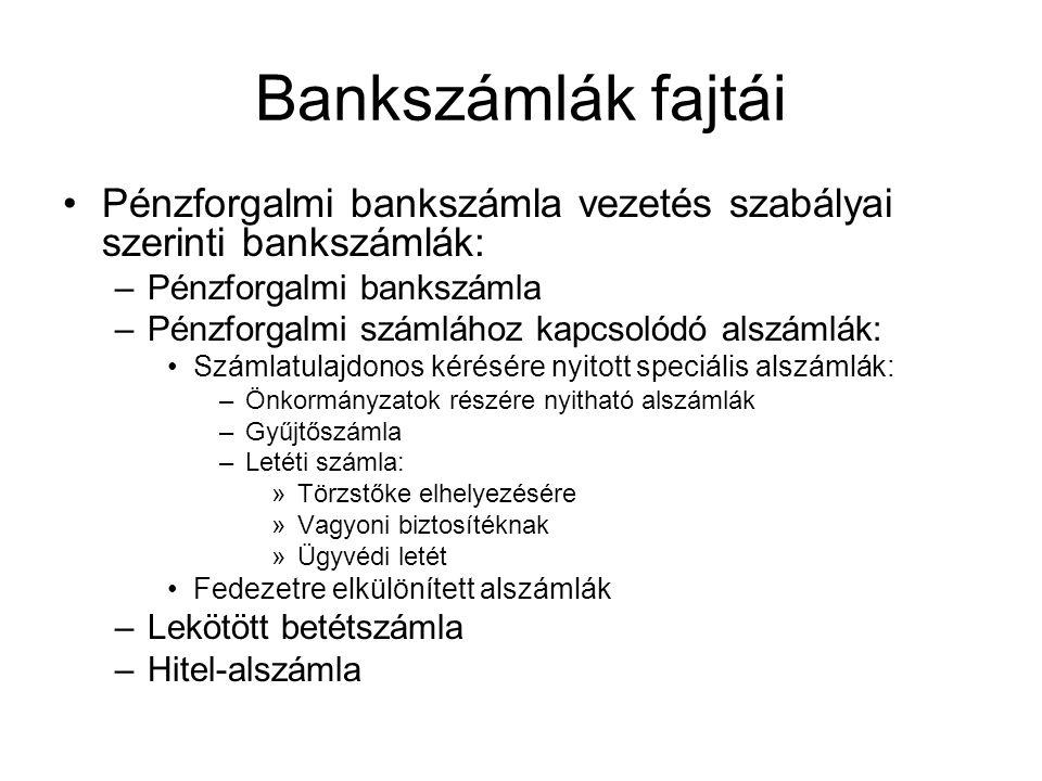 Bankszámlák fajtái Pénzforgalmi bankszámla vezetés szabályai szerinti bankszámlák: Pénzforgalmi bankszámla.