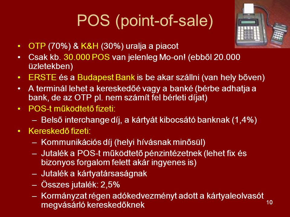 POS (point-of-sale) OTP (70%) & K&H (30%) uralja a piacot