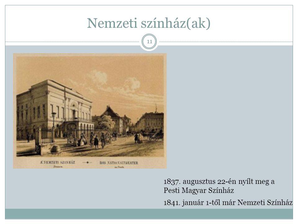Nemzeti színház(ak) 1837. augusztus 22-én nyílt meg a