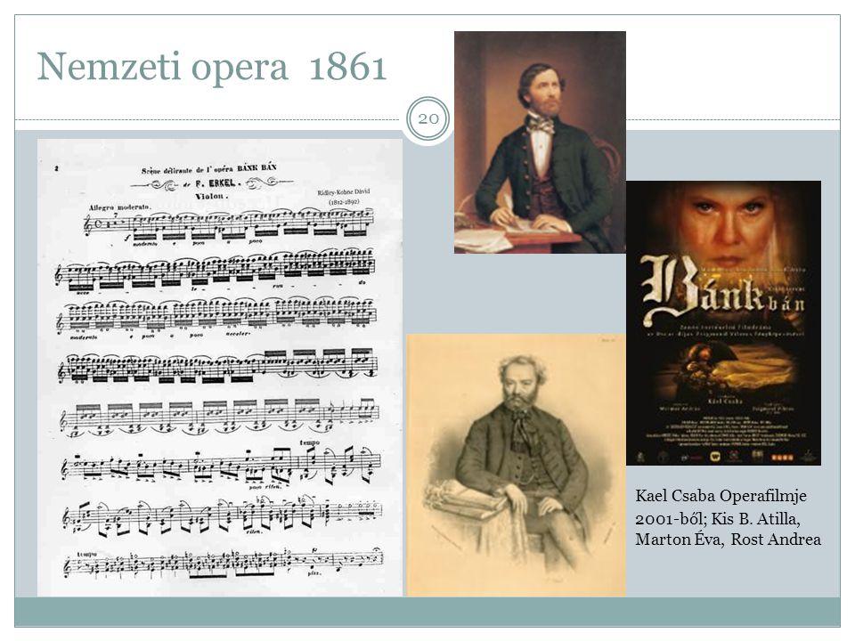 Nemzeti opera 1861 Kael Csaba Operafilmje 2001-ből; Kis B.